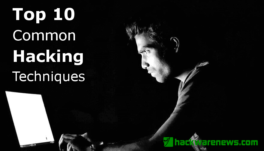 What are Top 10 Common Hacking Techniques?