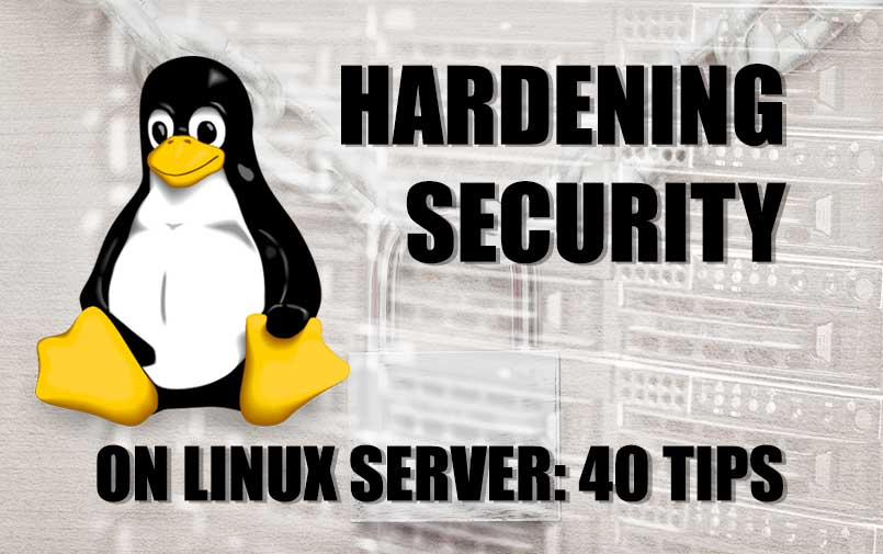 Hardening Security on Linux Server: 40 Tips