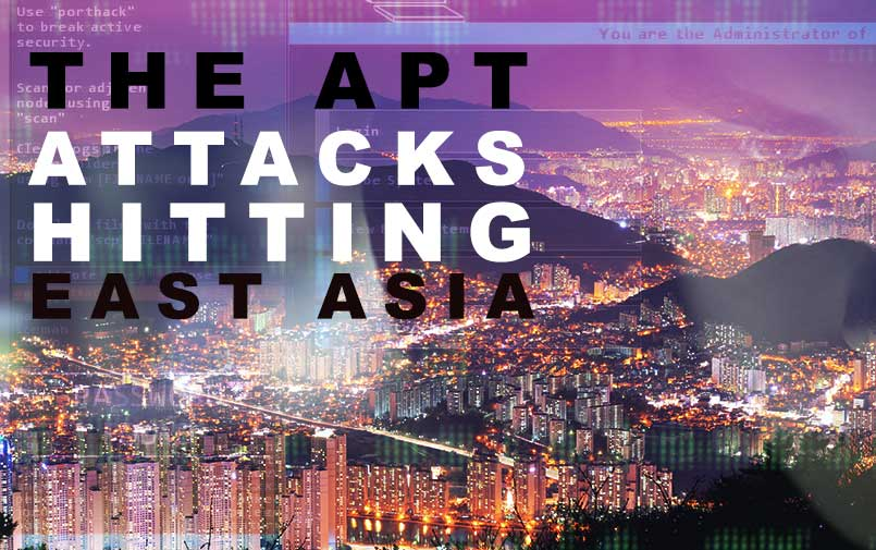 The APT attacks hitting East Asia