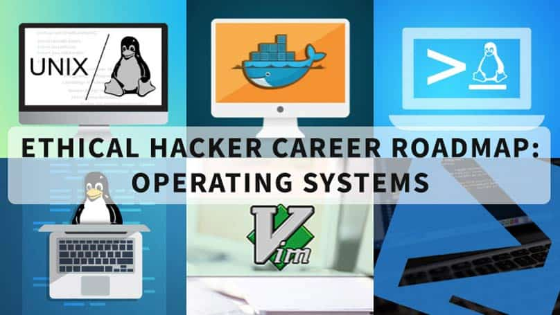 Ethical Hacker Career Roadmap: Operating Systems