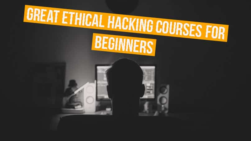 Great Ethical Hacking Courses for Beginners