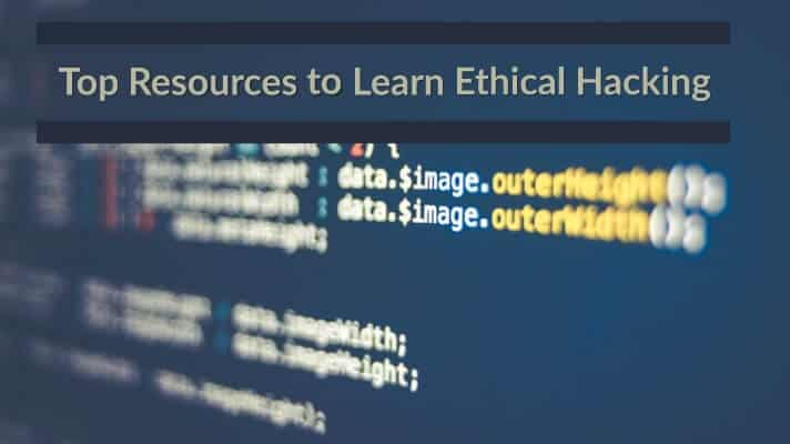Top Resources to Learn Ethical Hacking