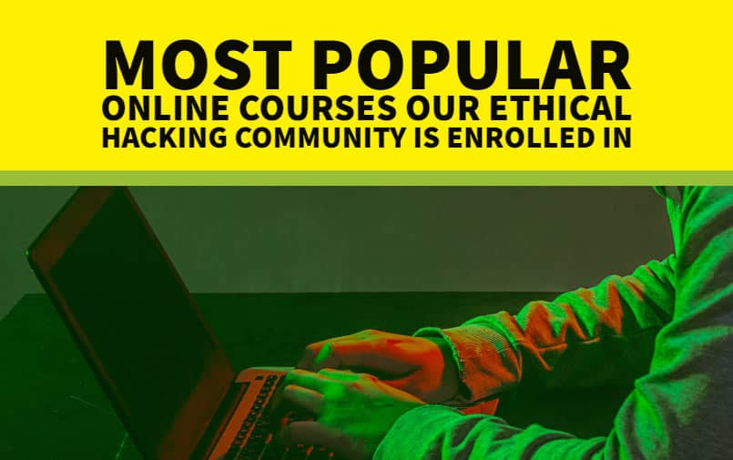 Most popular online courses our ethical hacking community is enrolled in