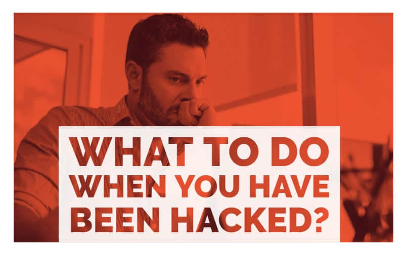 What to do when you have been hacked?