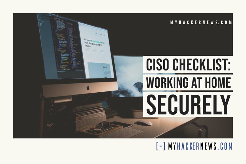 CISO Checklist: Working at Home Securely