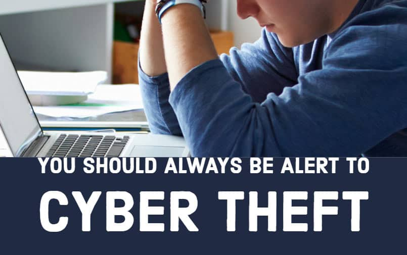 you should always be alert to cyber theft